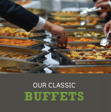 Our Classic Buffets